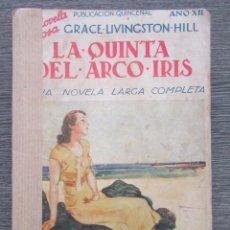 Libros antiguos: AÑO 1935 1ª EDICIÓN .-LA QUINTA DEL ARCO IRIS.-GRACE LIVINGSTON HILL. Lote 127934767