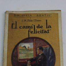 Libros antiguos: L- 3243. EL CAMI DE LA FELICITAT, J.M. FOLCH I TORRES. 1924. DEDICAT I FIRMAT PER L' AUTOR.. Lote 128407455