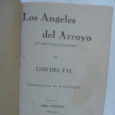 Libros antiguos: LOS ÁNGELES DEL ARROYO (3 TOMOS) - LUIS DEL VAL EDITORIAL CASTRO . Lote 129636611