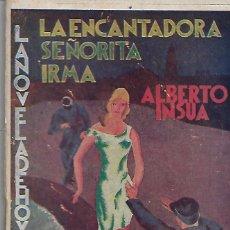 Libros antiguos: LA NOVELA DE HOY LA ENCANTADORA SEÑORITA IRMA MADRID 1931 . Lote 130308562