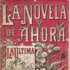 Libros antiguos: LA NOVELA DE AHORA. Nº 1 AÑO 1907 LA ULTIMA ADA. Lote 131726610