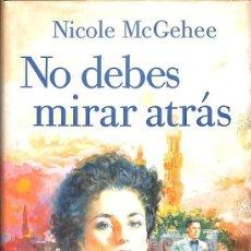 Libros antiguos: NO DEBES MIRAR ATRAS -- NICOLE MCGEHEE ---REF-5ELLCAR. Lote 131950182
