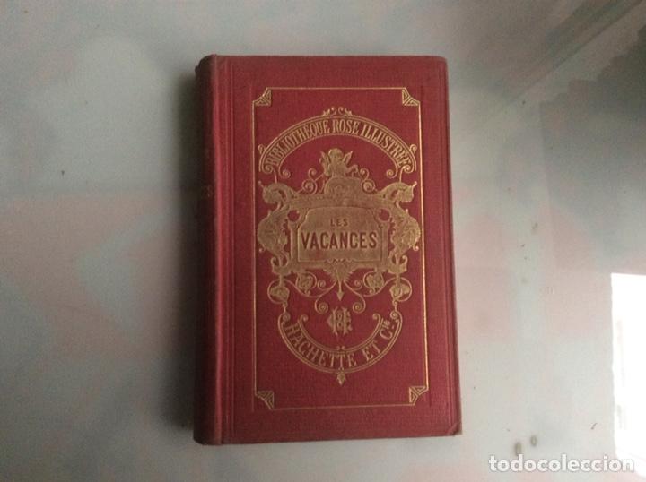 LES VACANCES. LA COMTESSE DE SEGUR. -ED. HACHETTE 1911 - EDICION EN FRANCES (Libros antiguos (hasta 1936), raros y curiosos - Literatura - Narrativa - Novela Romántica)