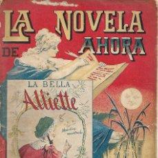 Libros antiguos: LA NOVELA DE AHORA. AÑO II Nº 8 LA BELLA ALLIETTE. Lote 132265106