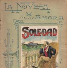 Libros antiguos: LA NOVELA DE AHORA. AÑO II Nº Nº XX SOLEDAD. Lote 132265390