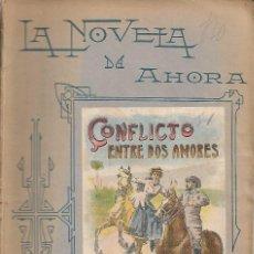 Libros antiguos: LA NOVELA DE AHORA. Nº LI SEGUNDA EPOCA CONFLICTO ENTRE DOS AMORES. Lote 132638014