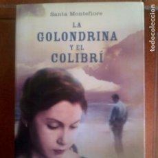 Libros antiguos: LIBRO LA GOLONDRINA Y EL COLIBRI DE SANTA MONTEFIORE ,UMBRIEL EDICIONES. Lote 133178114