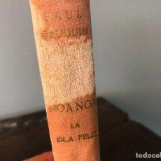 Libros antiguos: LIBRO NOA NOA, LA ISLA FELIZ 1942. Lote 133217138