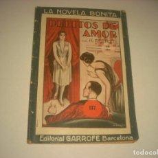 Libros antiguos: LA NOVELA BONITA . DELITOS DE AMOR Nº 137 . ED. GARROFE. Lote 133349094
