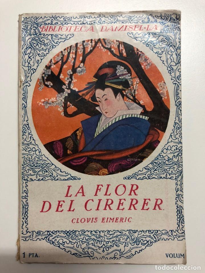 CLOVIS EIMERIC. LA FLOR DEL CIRERER. BIBLIOTECA DAMISEL.LA (Libros antiguos (hasta 1936), raros y curiosos - Literatura - Narrativa - Novela Romántica)