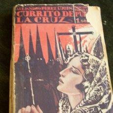 Libros antiguos: CURRITO DE LA CRUZ, DE ALEJANDRO PÉREZ LUGIN (1929, EDITORIAL PUEYO). Lote 133786074