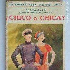 Libros antiguos: LA NOVELA ROSA Nº 105 - CHICO O CHICA PORBERTA RUCK, MAYO 1928. Lote 133933486