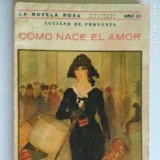 Libros antiguos: LA NOVELA ROSA Nº 63 - COMO NACE EL AMOR POR LUCIANO DE PROVENZA, AGOSTO 1926. Lote 133935154