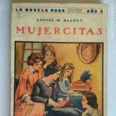 Libros antiguos: LA NOVELA ROSA Nº 224 - MUJERCITAS POR LOUISE M. ALCOTT, ABRIL 1933. Lote 133936234