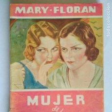Libros antiguos: LA NOVELA ROSA Nº 318 - MUJER DE LETRAS POR MARY FLORAN, ABRIL 1938. Lote 133937942