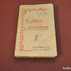 Libros antiguos: EL AMOR Y ELL SEÑOR LEWISHAM - BLANCO BELMONTE - WELLS - AÑO 1905 - ANRM. Lote 134004430