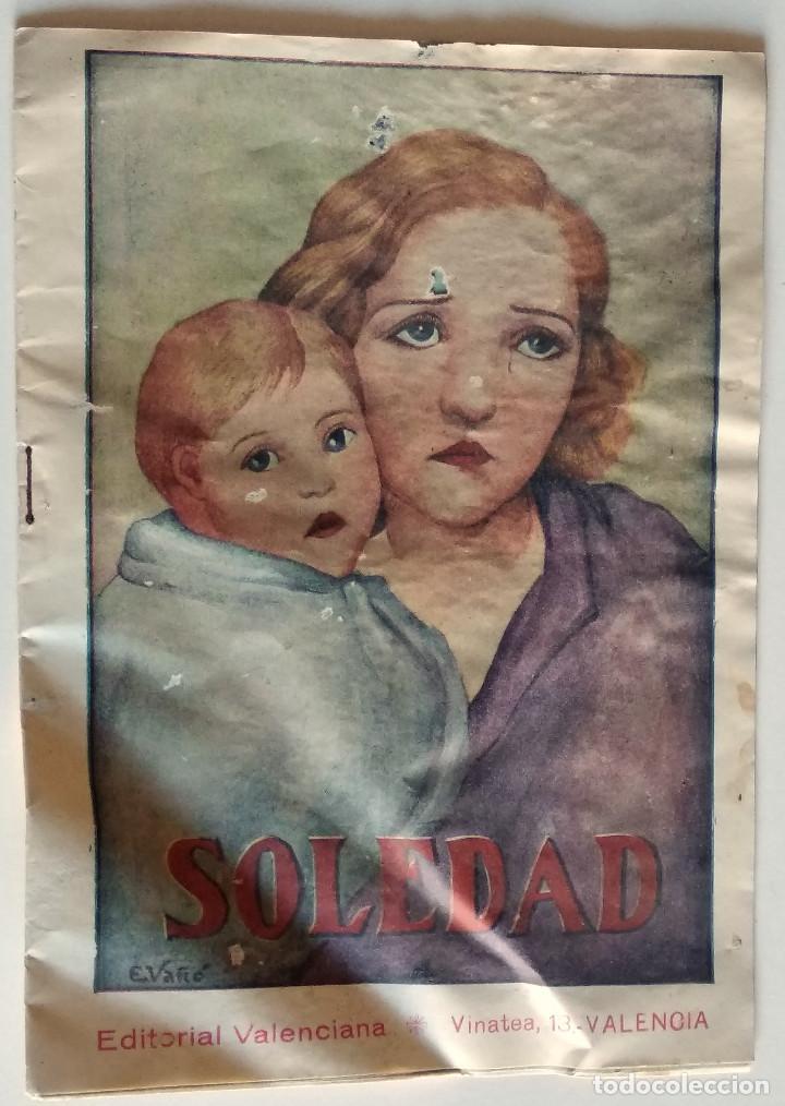 SOLEDAD - FERNANDO GONZÁLEZ - PRIMER NÚMERO DEL COLECCIONABLE - EDITORIAL VALENCIANA (Libros antiguos (hasta 1936), raros y curiosos - Literatura - Narrativa - Novela Romántica)