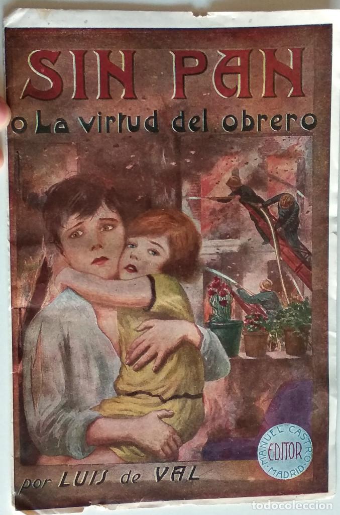 SIN PAN O LA VIRTUD DEL OBRERO - LUIS DE VAL - PRIMER NÚMERO COLECCIONABLE - EDITORIAL MANUEL CASTRO (Libros antiguos (hasta 1936), raros y curiosos - Literatura - Narrativa - Novela Romántica)