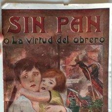 Livres anciens: SIN PAN O LA VIRTUD DEL OBRERO - LUIS DE VAL - PRIMER NÚMERO COLECCIONABLE - EDITORIAL MANUEL CASTRO. Lote 135743202
