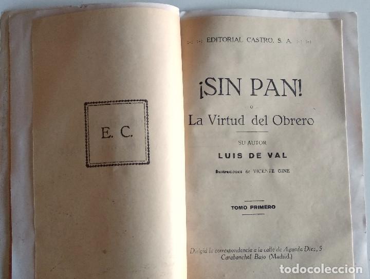 Libros antiguos: SIN PAN O LA VIRTUD DEL OBRERO - LUIS DE VAL - PRIMER NÚMERO COLECCIONABLE - EDITORIAL MANUEL CASTRO - Foto 4 - 135743202