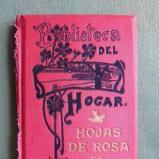 Libros antiguos: HOJAS DE ROSA. BIBLIOTECA DEL HOGAR. POR AURORA LISTA. BARCELONA 1908.. Lote 138094858