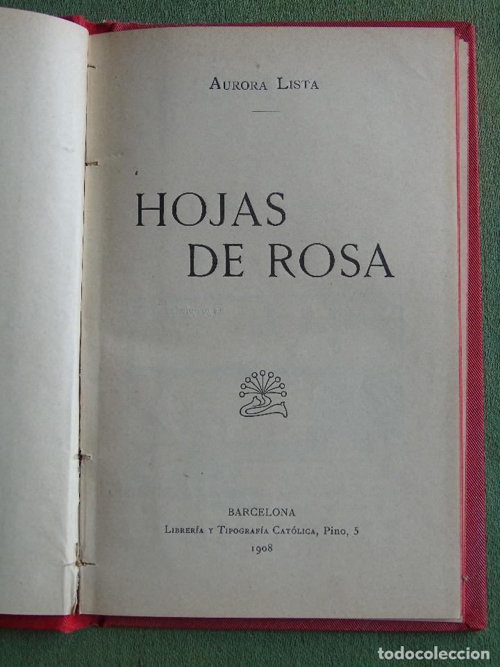 Libros antiguos: HOJAS DE ROSA. BIBLIOTECA DEL HOGAR. POR AURORA LISTA. BARCELONA 1908. - Foto 2 - 138094858