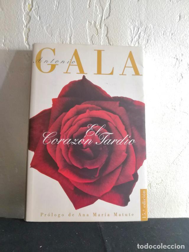 ANTONIO GALA - EL CORAZÓN TARDÍO - TAPA DURA (Libros antiguos (hasta 1936), raros y curiosos - Literatura - Narrativa - Novela Romántica)