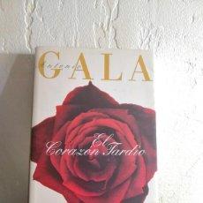 Libros antiguos: ANTONIO GALA - EL CORAZÓN TARDÍO - TAPA DURA. Lote 138326966