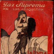 Libros antiguos: LUIS ARAQUISTAIN : PAZ SUPREMA (LA NOVELA DE HOY, 1923). Lote 138970194