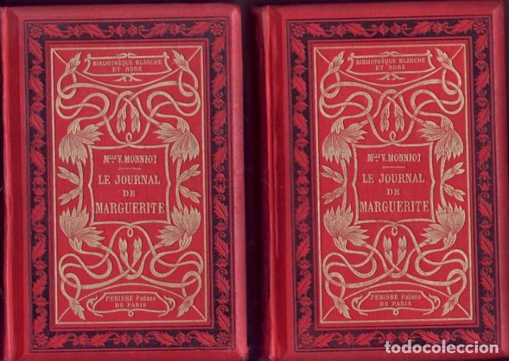 LE JOURNAL DE MARGUERITE + MARGUERITE A VINGT ANS (SUITE ET FIN DU JOURNAL DE MARGUERITE). MONNIOT (Libros antiguos (hasta 1936), raros y curiosos - Literatura - Narrativa - Novela Romántica)