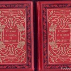 Libros antiguos: LE JOURNAL DE MARGUERITE + MARGUERITE A VINGT ANS (SUITE ET FIN DU JOURNAL DE MARGUERITE). MONNIOT . Lote 139691026