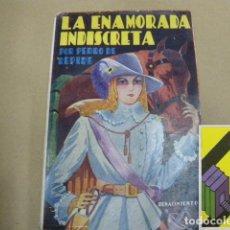 Libros antiguos: REPIDE, PEDRO DE: LA ENAMORADA INDISCRETA O EL PELIGRO EN LA VERDAD. Lote 139959802