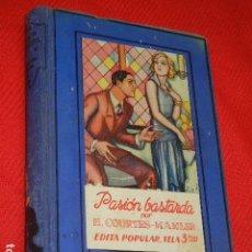 Libros antiguos: PASION BASTARDA, DE H.COURTHS-MAHLER - EDITA 1A.ED 1930. Lote 140419622