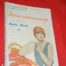 Libros antiguos: AMOR SUBCONSCIENTE, DE BERTA RUCK, - LA NOVELA MENSUAL, NÚMERO EXTRAORDINARIO. Lote 140504026