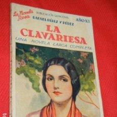 Libros antiguos: LA CLAVARIESA, DE RAFAEL PEREZ Y PEREZ - LA NOVELA ROSA, 247 - 1934. Lote 140504858