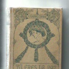 Libros antiguos: TÚ ERES LA PAZ, MARTÍNEZ SIERRA. Lote 141878662