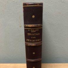 Libros antiguos: TRISTÁN O EL PESIMISMO POR ARMANDO PALACIO VALDÉS 1906. Lote 142868940