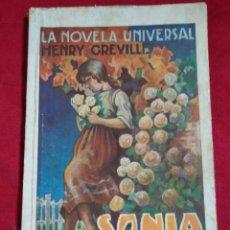 Libros antiguos: LA NOVELA UNIVERSAL HENRY GREVILLE SONIA UNA VIDA DE AMOR. Lote 143603458