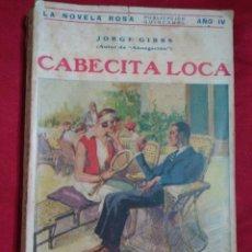 Libros antiguos: LA NOVELA ROSA JORGE GIBBS CABECITA LOCA 1927. Lote 143605298