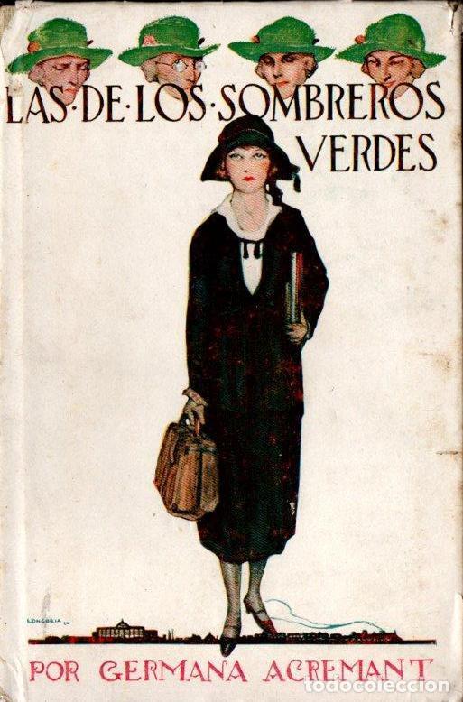 GERMANA ACREMANT : LAS DE LOS SOMBREROS VERDES (SOCIEDAD GENERAL, 1924) (Libros antiguos (hasta 1936), raros y curiosos - Literatura - Narrativa - Novela Romántica)
