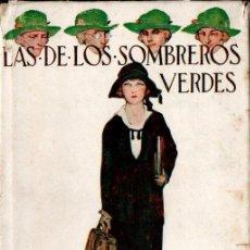 Libros antiguos: GERMANA ACREMANT : LAS DE LOS SOMBREROS VERDES (SOCIEDAD GENERAL, 1924). Lote 144984918