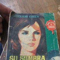 Libros antiguos: LIBRO SU SOMBRA ENTRE LOS OJOS MIRYAM GREY N-1111-562. Lote 146414906