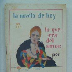 Libros antiguos: LA NOVELA DE HOY: LA GUERRA DEL AMOR , DE ANTONIO G. DE LINARES . EDITORIAL ATLANTIDA, 1931. Lote 146715450