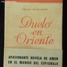 Libros antiguos: DUELO EN ORIENTE.ZOLTAN NAGYIVANYI.1945. Lote 147091458
