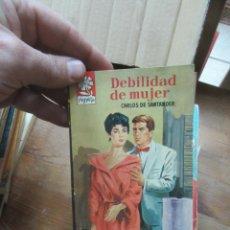 Libros antiguos: LIBRO DEBILIDAD DE MUJER CARLOS DE SANTANDER PIMPINELA Nº895 1964 BRUGUERA N-1111-575. Lote 147354982