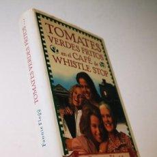 Libros antiguos: TOMATES VERDES FRITOS,FANNIE FLAG,CÍRCULO DE LECTORES,1993.. Lote 236273190