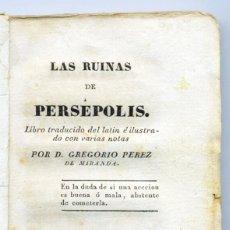 Libros antiguos: LAS RUINAS DE PERSEPOLIS. G. PEREZ DE MIRANDA. CABRERIZO. VALENCIA.1832.. Lote 154211250