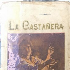 Libros antiguos: LA CASTAÑERA . R. A. URBANO . SELLO AYUNTAMIENTO DE LOPERA ( JAÉN ). AÑO 1905. 8 X 15 CMS.. Lote 154277642