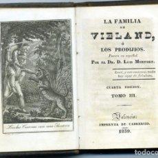 Libros antiguos: LA FAMILIA DE VIELAND O LOS PRODIGIOS. EDITOR CABRERIZO, VALENCIA, 1833.. Lote 154337186