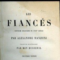 Libros antiguos: ALEXANDRE MANZONI, LES FIANCÉS, 1868, PARIS, CHARPENTIER. Lote 154380006